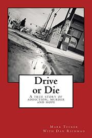 Drive Or Die by Mark E. Tucker