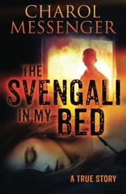 The Svengali in My Bed by Charol Messenger