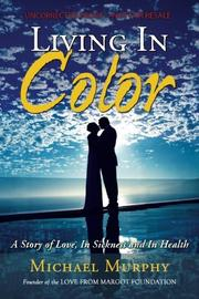 Living in Color by Michael Murphy