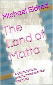 The Land of Matta  by Michael Eldred