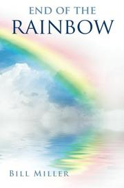 End of the Rainbow by Bill Miller
