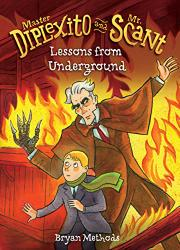 LESSONS FROM UNDERGROUND by Bryan Methods