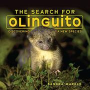 THE SEARCH FOR OLINGUITO by Sandra Markle