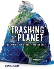 TRASHING THE PLANET by Stuart A. Kallen