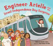ENGINEER ARIELLE AND THE ISRAEL INDEPENDENCE DAY SURPRISE by Deborah Bodin Cohen