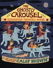 THE GHOSTLY CAROUSEL by Calef Brown