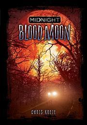BLOOD MOON by Chris Kreie