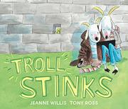 TROLL STINKS by Jeanne Willis