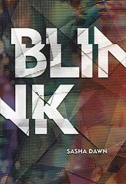 BLINK by Sasha Dawn
