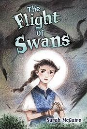 THE FLIGHT OF SWANS by Sarah McGuire