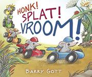 HONK! SPLAT! VROOM! by Barry Gott