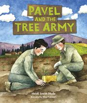 PAVEL AND THE TREE ARMY by Heidi Smith Hyde