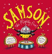 SAMSON, THE MIGHTY FLEA! by Angela McAllister
