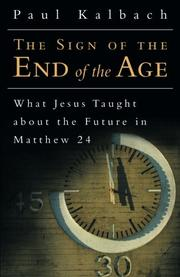 THE SIGN OF THE END OF THE AGE by Paul Kalbach