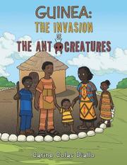 Guinea: The Invasion of the Ant Creatures by Carine Colas Diallo