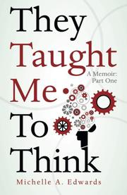 THEY TAUGHT ME TO THINK by Michelle Edwards