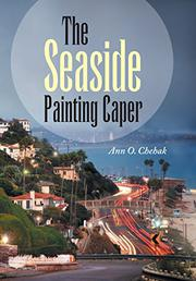 The Seaside Painting Caper by Ann O. Chehak