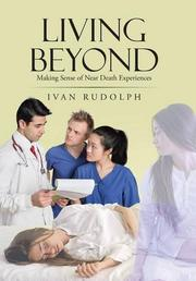 Living Beyond by Ivan Rudolph
