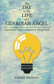 The Day in the Life of a Guardian Angel by Cheryl Gulliver