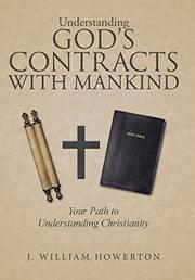 Understanding God's Contracts with Mankind by J. William Howerton
