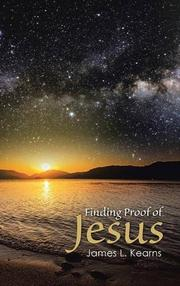 Finding Proof of Jesus by James L. Kearns