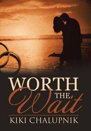 Worth The Wait by Kiki Chalupnik