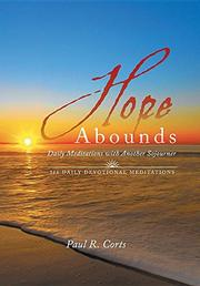 HOPE ABOUNDS by Paul R.  Corts