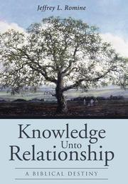 KNOWLEDGE UNTO RELATIONSHIP by Jeffrey L. Romine