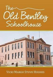 The Old Bentley Schoolhouse by Vicki Margo Stuve Hughes