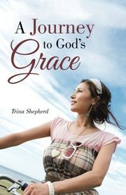 A Journey to God's Grace by Trina Shepherd