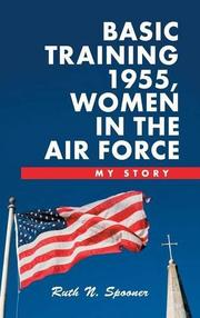 BASIC TRAINING 1955, WOMEN IN THE AIR FORCE by Ruth N. Spooner