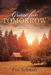 Grace for Tomorrow by Eva Schmidt