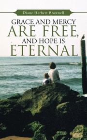 Grace and Mercy Are Free, and Hope Is Eternal by Diane Herbert Brownell