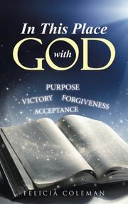 IN THIS PLACE WITH GOD by Felicia  Coleman