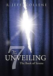 THE UNVEILING by R. Jeff Collene