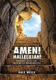 AMEN! HALLELUJAH! by Dale Wells