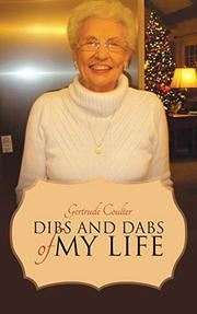 DIBS AND DABS OF MY LIFE by Gertrude Coulter
