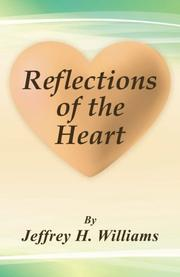 REFLECTIONS OF THE HEART by Jeffrey H.  Williams