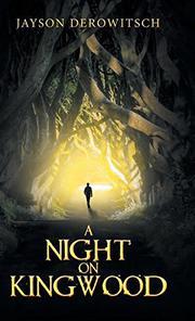 A NIGHT ON KINGWOOD by Jayson Derowitsch