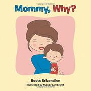 MOMMY, WHY? by Boots Brizendine