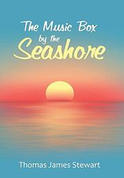 THE MUSIC BOX BY THE SEASHORE by Thomas James  Stewart