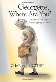 GEORGETTE, WHERE ARE YOU? by Charlotte  Poteet
