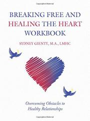 BREAKING FREE AND HEALING THE HEART WORKBOOK by Sydney  Gienty