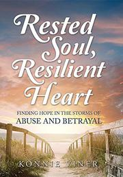 RESTED SOUL, RESILIENT HEART by Konnie Viner