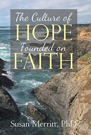 THE CULTURE OF HOPE FOUNDED ON FAITH by Susan Merritt