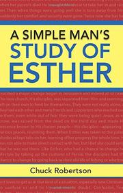 A SIMPLE MAN'S STUDY OF ESTHER by Chuck Robertson