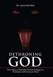 DETHRONING GOD by Larry Ivan  Vass