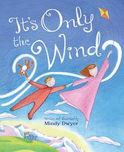 IT'S ONLY THE WIND by Mindy Dwyer