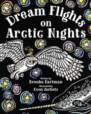 DREAM FLIGHTS ON ARCTIC NIGHTS by Brooke Hartman