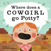 WHERE DOES A COWGIRL GO POTTY? by Dawn Babb Prochovnic